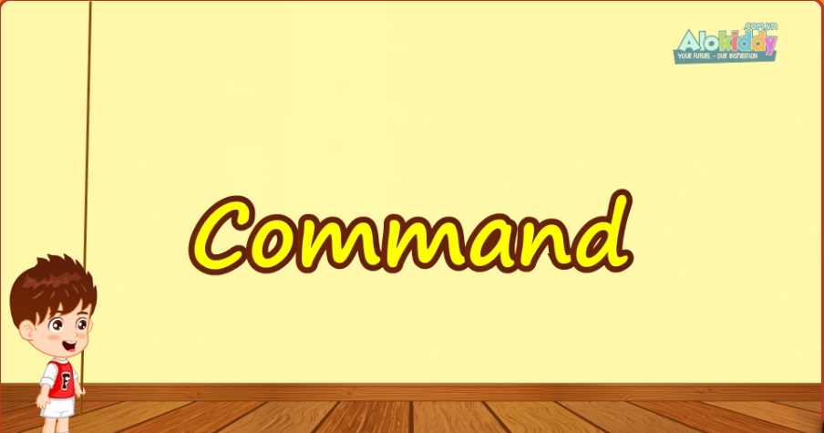 Học tiếng Anh giao tiếp trẻ em mẫu giáo qua Unit 7 Command