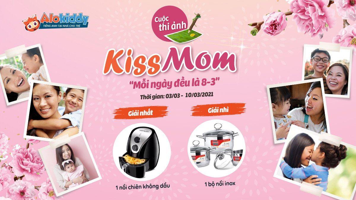 """Cuộc thi ảnh """"Kiss Mom - Mỗi ngày đều là 08/03"""""""